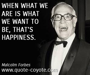 Malcolm Forbes quotes