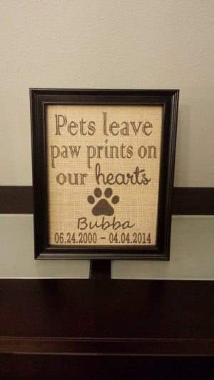 Burlap Print - Pet Memorial - Pets Leave Paw Prints On Our Hearts ...