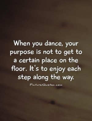 Simple dance quotes quotesgram for 1233 get on the dance floor