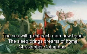 Christopher columbus, quotes, sayings, sea, hope, dream, home