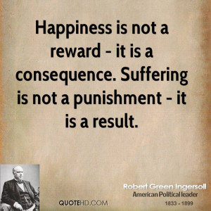 Robert Green Ingersoll Happiness Quotes