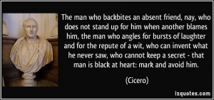 The man who backbites an absent friend, nay, who does not stand up for ...