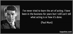 More Paul Muni Quotes