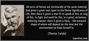 of Heroes are intrinsically of the same material; that given a great ...