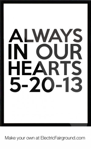 Always In Our Hearts 5-20-13 Framed Quote