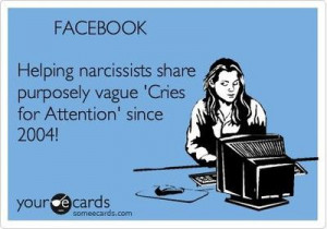 FACEBOOK Helping narcissists share purposely vague 'Cries for ...