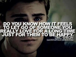 Do you know how it feels to let go of someone you really love for a ...