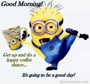 Funny minion good morning coffee quote