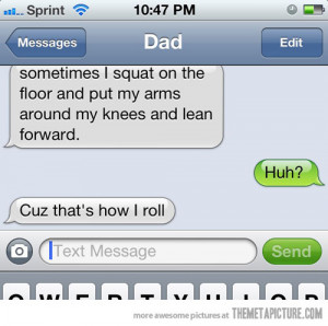 Funny photos funny text message how I roll