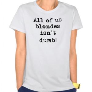 Blondes Isn't Dumb Funny T-Shirt Humor