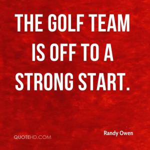 The Golf Team Is Off To A Strong Start. - Randy Owen