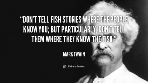 can't help you keep truthful when it comes to how big that big fish ...