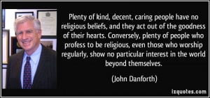 Plenty of kind, decent, caring people have no religious beliefs, and ...