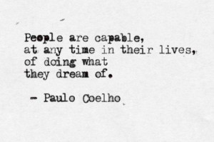 People are capable, at any time in their lives, of doing what they ...