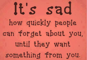 How quickly people forget about you...