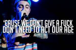 Go Back > Gallery For > Mac Miller Tumblr Quotes
