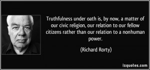 Truthfulness under oath is, by now, a matter of our civic religion ...