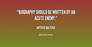 quote-Arthur-Balfour-biography-should-be-written-by-an-acute-8861.png