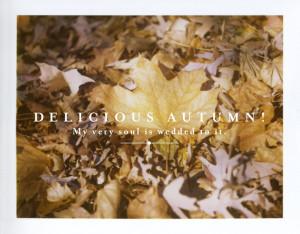 Cute Autumn Quotes Delicious autumn.