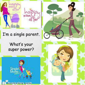 Proud Single Mother Quotes I'm proud to be a single mom.
