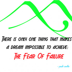 Quotes About Fear Of Failure There-is-only-one-thing-that- ...