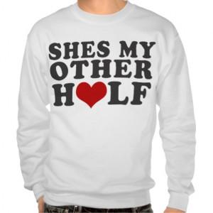Shes My Other Half Sweatshirt