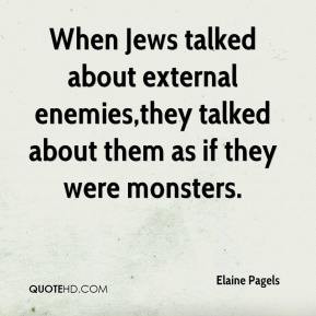 Elaine Pagels - When Jews talked about external enemies,they talked ...