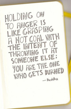 Buddha quote meme holding on to anger is like grasping a hot coal with ...
