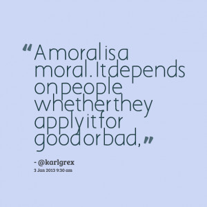 Quotes Picture: a moral is a moral it depends on people whether they ...