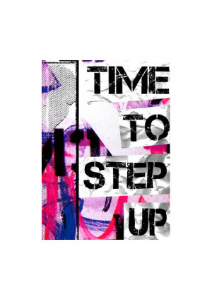 Time To Step Up Motivating Positivity Quote Wall Art by JayHell