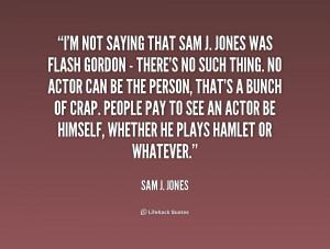 quote-Sam-J.-Jones-im-not-saying-that-sam-j-jones-187453.png