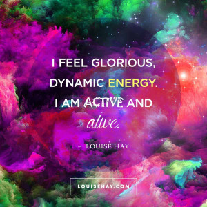 louise-hay-quotes-health-glorious-dynamic-energy.jpg