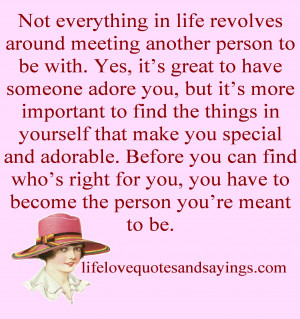 ... you can find who's right for you, you have to become the person you