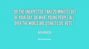 quote-Rick-Mercer-do-the-unexpected-take-20-minutes-out-52879.png