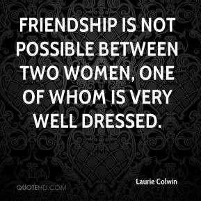 Quotes About Friendship Between Women