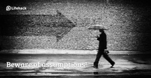 50 Wrong Assumptions that You Always Make