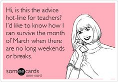 ... Except that we actually have a long weekend & Spring Break in March