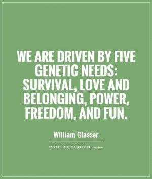 Survival Quotes Genetic needs survival
