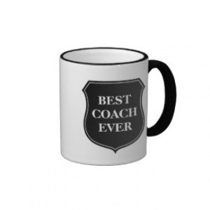 Best coach ever coffee mug with quote
