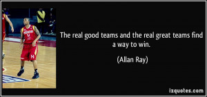 The real good teams and the real great teams find a way to win ...