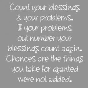 ... blessings count again chances are the things you take for granted were