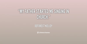 quote-DeForest-Kelley-my-father-started-me-singing-in-church-132782_1 ...