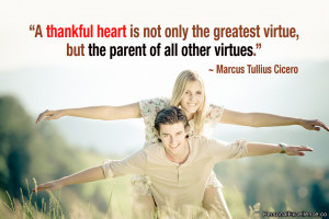 "Inspirational Quote: ""A thankful heart is not only the greatest ..."