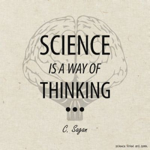 Science is much more than a body of knowledge. It is a way of ...