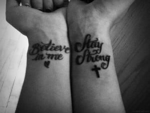 believe in me, black and white, stay strong, tattoo