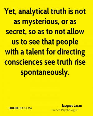 Yet, analytical truth is not as mysterious, or as secret, so as to not ...