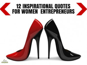 12 Inspirational Quotes For Women Entrepreneurs