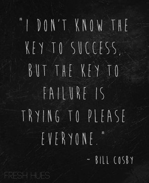 ... don t know the key to success but the key to failure is trying to