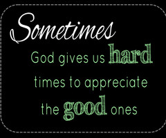 god quotes in hard times.