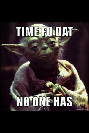 Yoda OMG @Lauren Davison Hughes! I thought of you when I seen this ...